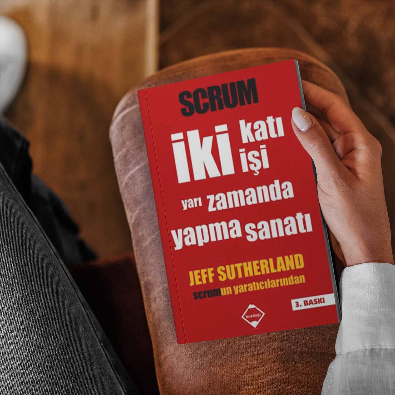 Scrum- İki Katı İşi Yarı Zamanda Yapma Sanatı